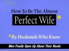 How to Be the Almost Perfect Wife